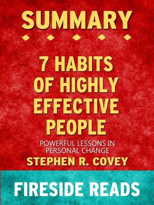 cover image of The 7 Habits of Highly Effective People--Powerful Lessons in Personal Change by Stephen R. Covey--Summary by Fireside Reads