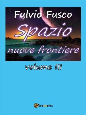 cover image of Spazio nuove frontiere. Volume 3