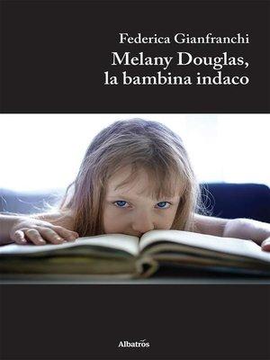 cover image of Melany Douglas, la bambina indaco