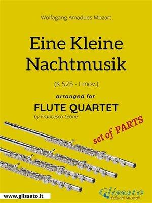 cover image of Eine Kleine Nachtmusik--Flute Quartet set of PARTS