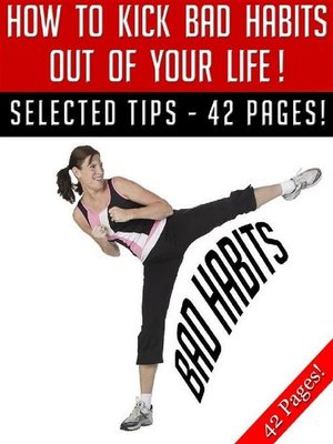 cover image of How to Kick Bad Habits Out of Your Life!
