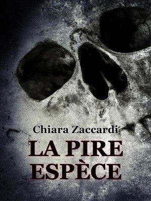 cover image of La pire espèce
