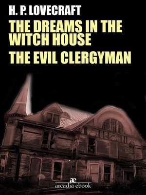 cover image of The Dreams in the Witch House--The Evil Clergyman