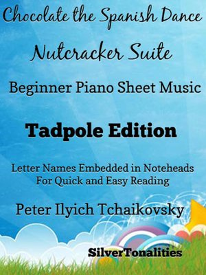 cover image of Chocolate the Spanish Dance Nutcracker Suite Beginner Piano Sheet Music Tadpole Edition