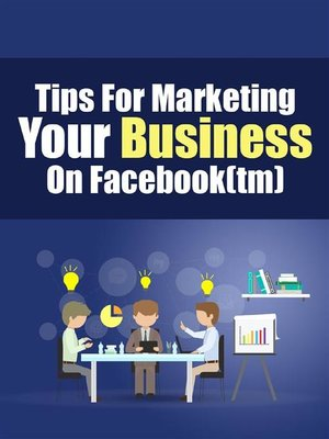 cover image of Tips For Marketing Your Business On Facebook