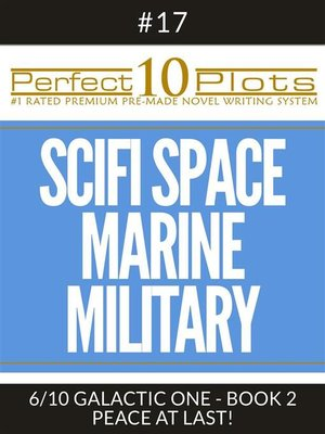 "cover image of Perfect 10 SciFi Space / Marine / Military Plots #17-6 ""GALACTIC ONE--BOOK 2 PEACE AT LAST!"""