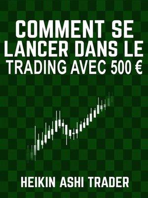 cover image of Comment se lancer dans le trading avec 500 €