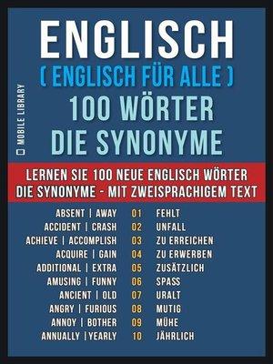 cover image of Englisch ( Englisch für Alle ) 100 Wörter--Die Synonyme
