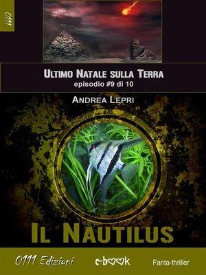 cover image of Il Nautilus--L'ultimo Natale sulla Terra ep. #9 di 10