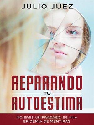 cover image of Reparando tu Autoestima
