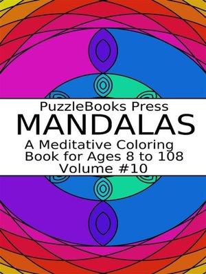cover image of PuzzleBooks Press Mandalas--Volume 10