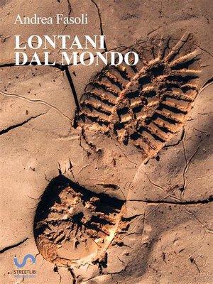 cover image of Lontani dal mondo