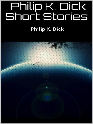 cover image of Philip K. Dick Short Stories