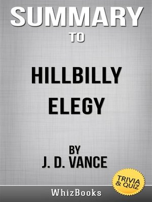 cover image of Summary of Hillbilly Elegy--A Memoir of a Family and Culture in Crisis by J. D. Vance (Trivia/Quiz Reads)