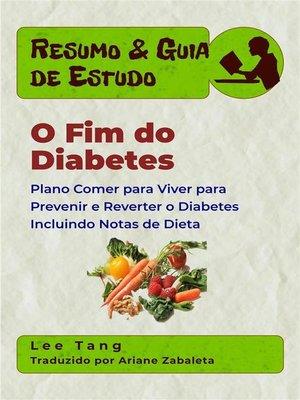 cover image of Resumo & Guia De Estudo--O Fim Do Diabetes