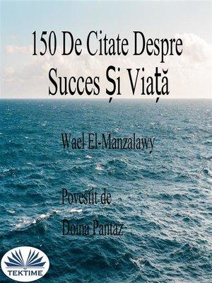 cover image of 150 De Citate Despre Succes Și Viață