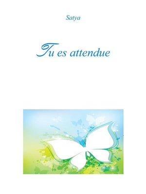 cover image of Tu es attendue