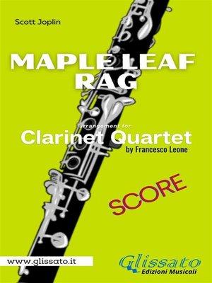 cover image of Maple Leaf Rag--Clarinet Quartet (score)