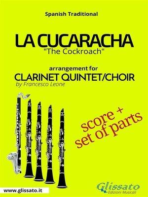 cover image of La Cucaracha--Clarinet Quintet/Choir score & parts