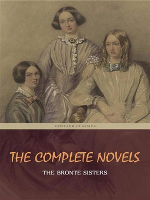 cover image of The Brontë Sisters--The Complete Novels (Unabridged)