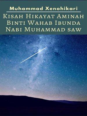 cover image of Kisah Hikayat Aminah Binti Wahab Ibunda Nabi Muhammad SAW