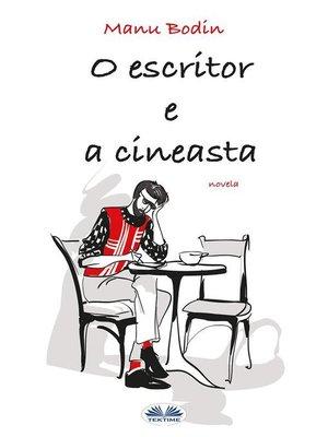 cover image of O Escritor E a Cineasta