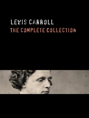 cover image of Lewis Carroll--The Complete Collection