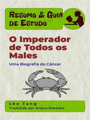 cover image of Resumo & Guia De Estudo--O Imperador De Todos Os Males--Uma Biografia Do Câncer