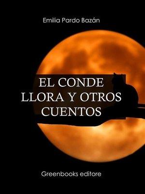cover image of El conde llora y otros cuentos