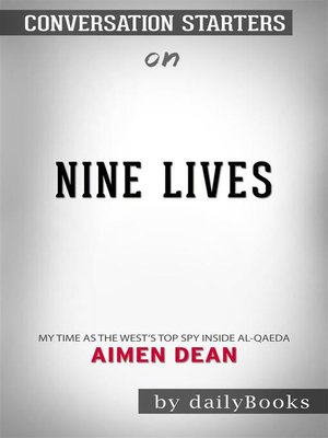 cover image of Nine Lives--My time as the West's top spy inside al-Qaeda by Aimen Dean | Conversation Starters