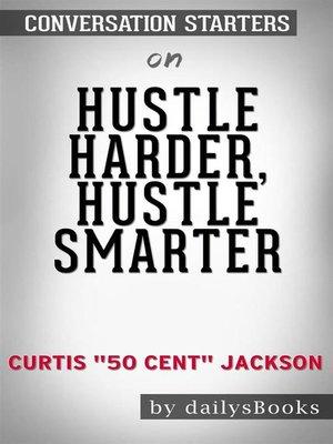 """cover image of Hustle Harder, Hustle Smarter byCurtis """"50 Cent"""" Jackson--Conversation Starters"""