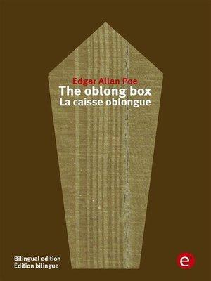 cover image of The oblong box/La caisse oblongue