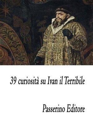 cover image of 39 curiosità su Ivan il Terribile