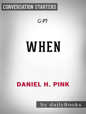 cover image of When--The Scientific Secrets of Perfect Timing by Daniel H. Pink