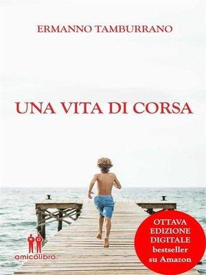cover image of Una vita di corsa