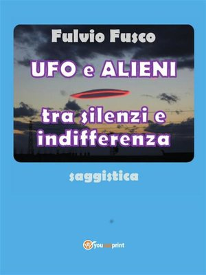 cover image of Ufo e Alieni tra silenzi e indifferenza