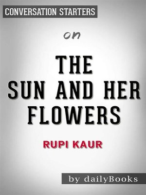 cover image of The Sun and Her Flowers--by Rupi Kaur | Conversation Starters