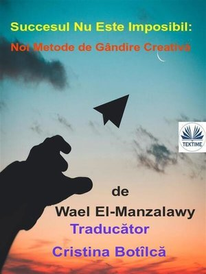 cover image of Succesul Nu Este Imposibil--Noi Metode De Gândire Creativă
