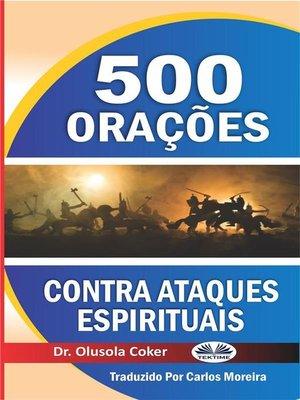 cover image of 500 Orações Contra Ataques Espirituais
