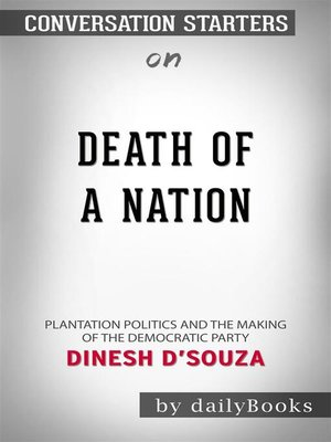 cover image of Death of a Nation--Plantation Politics and the Making of the Democratic Party by Dinesh D'Souza | Conversation Starters