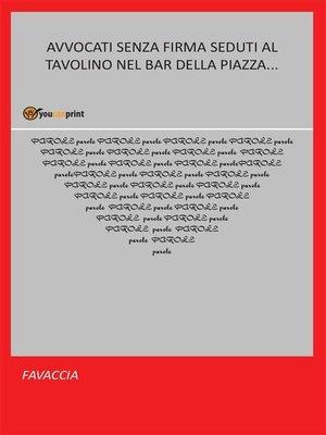 cover image of Avvocati senza firma seduti al tavolino nel bar della piazza.....