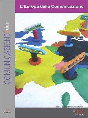 cover image of Comunicazionepuntodoc numero 5. L'Europa della Comunicazione