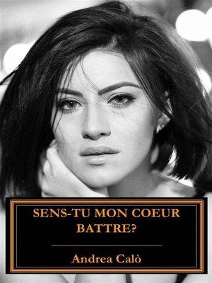 cover image of Sens-Tu Mon Coeur Battre ?