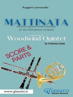 cover image of Mattinata--Woodwind Quintet (parts & score)