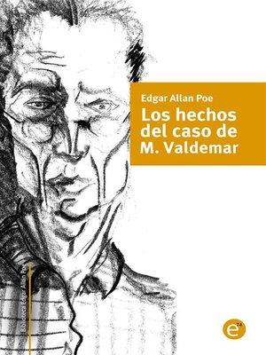 cover image of Los hechos en el caso de M. Valdemar