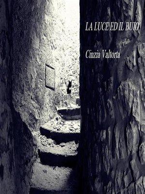 cover image of La luce ed il buio