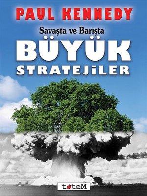 cover image of Savaşta ve Barışta Büyük Stratejiler