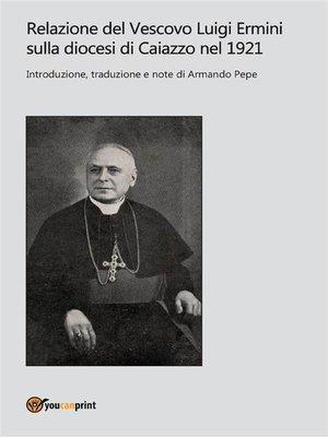 cover image of Relazione del Vescovo Luigi Ermini sulla diocesi di Caiazzo nel 1921