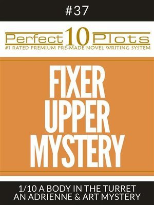 "cover image of Perfect 10 Fixer Upper Mystery Plots #37-1 ""A BODY IN THE TURRET – AN ADRIENNE & ART MYSTERY"""