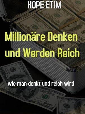 cover image of Millionäre Denken und Werden Reich